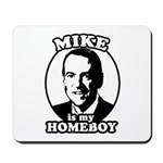 Mike Huckabee is my homeboy Mousepad