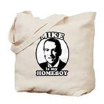 Mike Huckabee is my homeboy Tote Bag