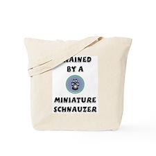 Trained by a Mini Schnauzer Tote Bag