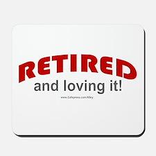 Retired & Loving It (r) Mousepad
