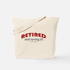Retired & Loving It (r) Tote Bag