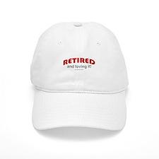 Retired & Loving It (r) Baseball Cap