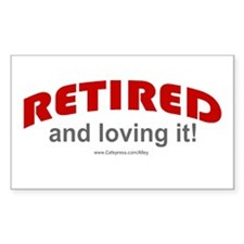 Retired & Loving It (r) Rectangle Decal