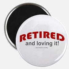 Retired & Loving It (r) Magnet