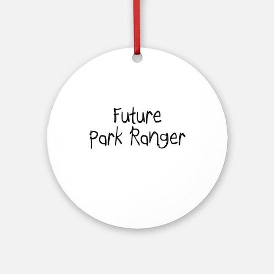 Future Park Ranger Ornament (Round)