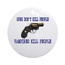 Guns Don;t Kill People, Vampi Ornament (Round)