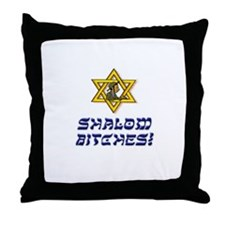 Shalom Bitches! Throw Pillow