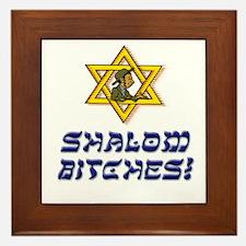 Shalom Bitches! Framed Tile