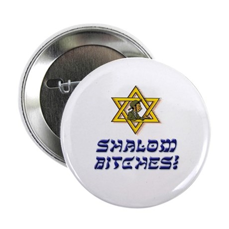 """Shalom Bitches! 2.25"""" Button (10 pack)"""