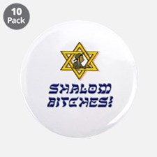 """Shalom Bitches! 3.5"""" Button (10 pack)"""