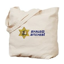 Shalom Bitches! Tote Bag