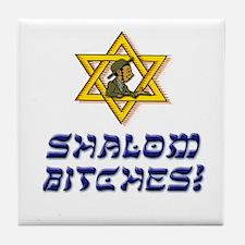 Shalom Bitches! Tile Coaster