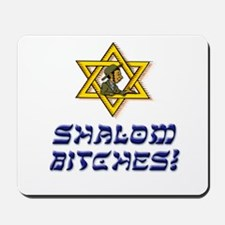 Shalom Bitches! Mousepad