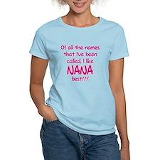 I LIKE BEING CALLED NANA! T-Shirt