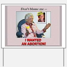 Bush Revelations pro-choice Yard Sign