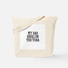 my dad rocks on the Tuba Tote Bag