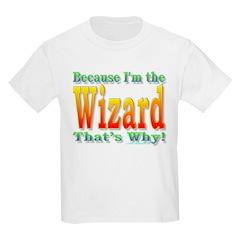 Because I'm the Wizard Kids Light T-Shirt