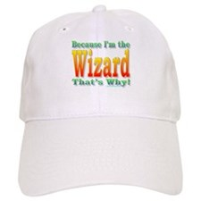 Because I'm the Wizard Baseball Cap