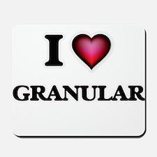 I love Granular Mousepad