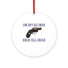 Guns Don;t Kill People, Ninja Ornament (Round)