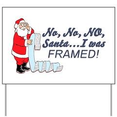 Santa I Was FRAMED! Yard Sign