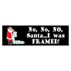 Santa I Was FRAMED! Bumper Bumper Sticker