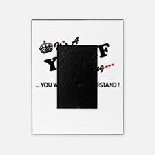 YUSUF thing, you wouldn't understand Picture Frame
