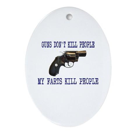 Guns Don't Kill People, My Fa Oval Ornament