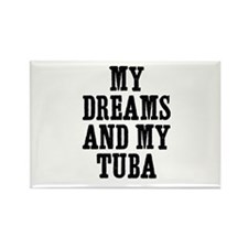 my dreams and my Tuba Rectangle Magnet