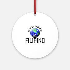 World's Greatest FILIPINO Ornament (Round)