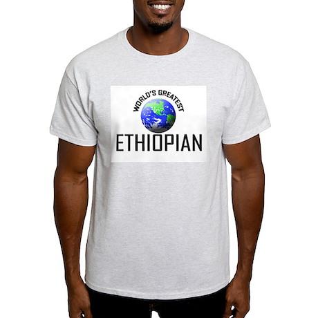 World's Greatest ETHIOPIAN Light T-Shirt