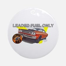 Leaded Fuel Only Ornament (Round)