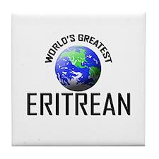 World's Greatest ERITREAN Tile Coaster