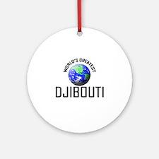 World's Greatest DJIBOUTI Ornament (Round)