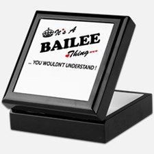 BAILEE thing, you wouldn't understand Keepsake Box