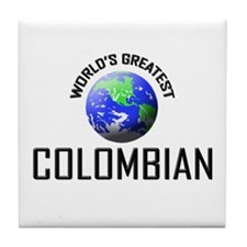 World's Greatest COLOMBIAN Tile Coaster