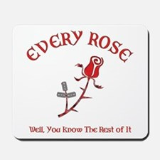 Every Rose Mousepad