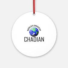 World's Greatest CHADIAN Ornament (Round)