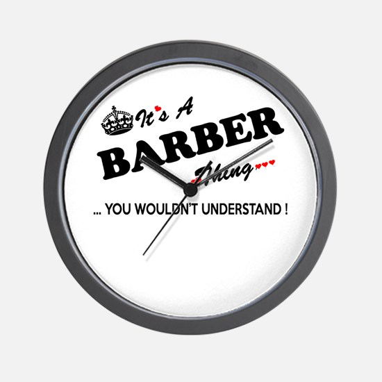 BARBER thing, you wouldn't understand Wall Clock