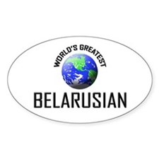 World's Greatest BELARUSIAN Oval Decal