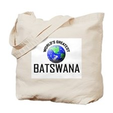 World's Greatest BATSWANA Tote Bag