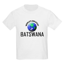 World's Greatest BATSWANA T-Shirt