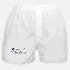 NONE OF THE ABOVE Boxer Shorts