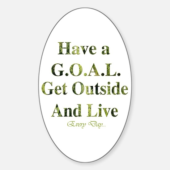 GOAL - Get Outside And Live Oval Decal