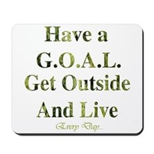 GOAL - Get Outside And Live Mousepad