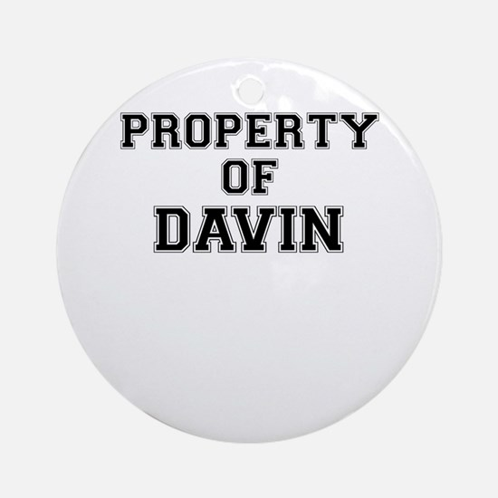 Property of DAVIN Round Ornament