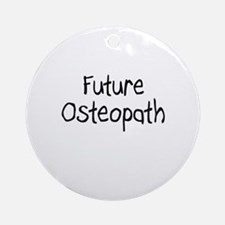 Future Osteopath Ornament (Round)