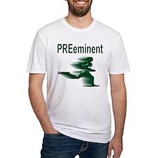 PREeminent Shirt