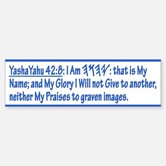 YashaYahu 42:8 Bumper Car Car Sticker