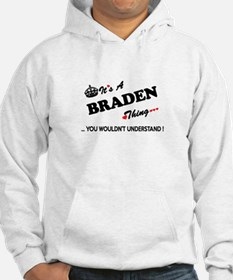 BRADEN thing, you wouldn't under Hoodie